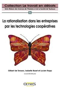 LA RATIONALISATION DANS LES ENTREPRISES PAR LES TECHNOLOGIES COOPERATIVES, de  G.de TERSSAC, I. BAZET, L. RAPP (coord.)