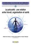 LA PRECARITE: une relation entre travail, organisation et santé – Coord. G. de TERSSAC, C. SAINT MARTIN, C. THEBAULT