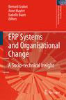 ERP Systems and Organisational Change : A Socio-technical Insight – B. Grabot; A. Mayère; I. Bazet (Eds.)