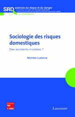 SOCIOLOGIE DES RISQUES DOMESTIQUES : Des accidents invisibles ? de Michèle LALANNE
