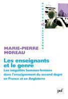 «LES ENSEIGNANTS ET LE GENRE : Les inégalités hommes-femmes dans l'enseignement du second degré en France et en Angleterre.» de Marie-Pierre MOREAU