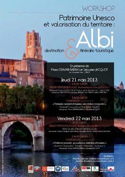 21 et 22 mars 2013 : Workshop «Patrimoine Unesco et valorisation du territoire : Albi destination et itinéraire touristique»