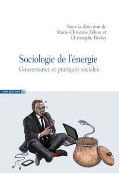 SOCIOLOGIE DE L'ÉNERGIE. Gouvernance et pratiques sociales