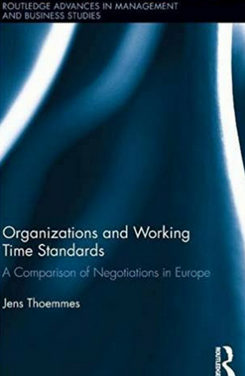 ORGANIZATIONS AND WORKING TIME STANDARDS: A Comparison of Negotiations in Europe.