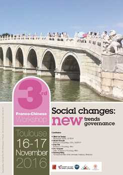 Workshop Franco-Chinese « Social changes. New trends, new governance » 16-17 November 2016, Toulouse