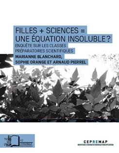 FILLES + SCIENCES = UNE ÉQUATION INSOLUBLE ? Enquête sur les classes préparatoires scientifiques