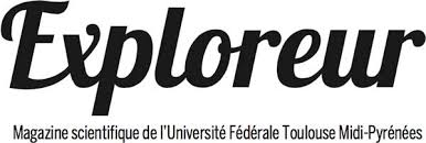 Exploreur – Magazine scientifique de l'Université de Toulouse