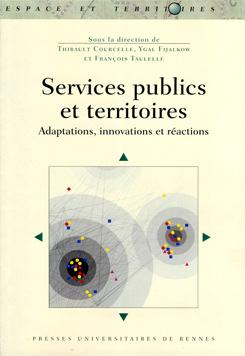 Ouvrage «SERVICES PUBLICS ET TERRITOIRE. Adaptations, Innovations et réactions.»