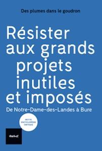 Ouvrage : «Résister aux grands projets inutiles et imposés, De Notre-Dame-des-Landes à Bure», Avec Julien Milanesi