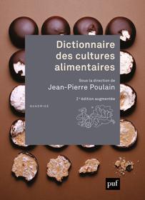 Ouvrage : «Dictionnaire des cultures alimentaires» 2e édition augmentée