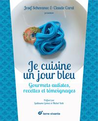 «Je cuisine un jour bleu. Gourmets autistes, recettes et témoignages»