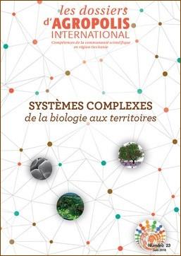 Dossier Agropolis International «Systèmes complexes de la biologie aux territoires»
