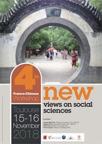 4th Franco-Chinese Workshop: « New views on social sciences » Toulouse, 15-16 November 2018