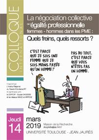 Colloque international «La négociation collective de l'égalité professionnelle femmes – hommes dans les PME : quels freins, quels ressorts ?» 14 mars 2019, Toulouse