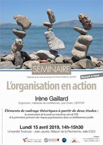 Séminaire «L'organisation en action» Intervenante : Irène Gaillard (Ipst-Cnam, CERTOP) – Lundi 15 avril 2019, 14h-15h30