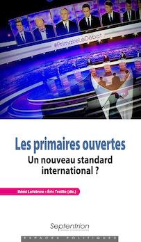 Ouvrage : «Les primaires ouvertes. Un nouveau standard international ?»