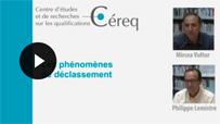 Céreq – vidéo : «Les phénomènes de déclassement.» avec Mircea Vultur et Philippe Lemistre