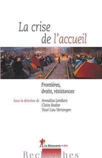 Ouvrage : « La crise de l'accueil. Frontières, droits, résistances » – A. Lendaro, C. Rodier, Y. L. Vertongen (dir.)