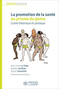 Ouvrage : «La promotion de la santé au prisme du genre. Guide théorique et pratique» de Jean-Yves Le Talec, Danièle Authier et Sylvie Tomolillo