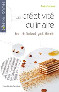 Ouvrage : «La créativité culinaire. Les trois étoiles du guide Michelin» de Frédéric Zancanaro