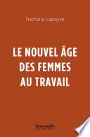 Le nouvel âge des femmes au travail N Lapeyre 2019