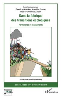 Ouvrage : «Dans la fabrique des transitions écologiques. Permanence et changements.» Carrère G., Dumat C., Zélem M.-C. (ss dir.)