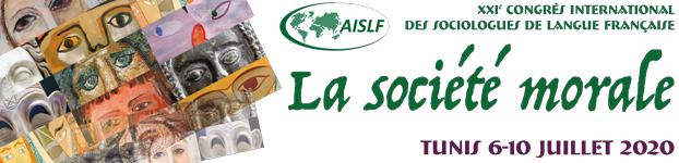 XXIe Congrès international de l'AISLF «La société morale» 6-10 juillet 2020, Tunis