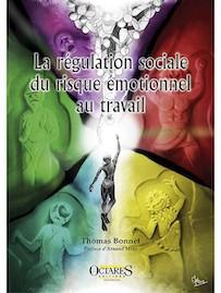 Ouvrage : «La régulation sociale du risque émotionnel au travail» de Thomas Bonnet