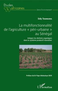 Ouvrage : «La multifonctionnalité de l'agriculture «péri-urbaine» au  Sénégal» de Sidy Tounkara